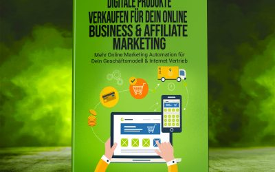 Digitale Produkte verkaufen für Dein Online Business & Affiliate Marketing